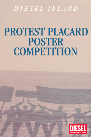 Protest Placard Poster Competition in association with The Diesel School Of Island Life