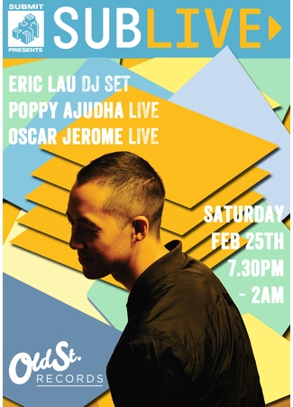 Sublive with Eric Lau, Poppy Ajudha & Oscar Jerome