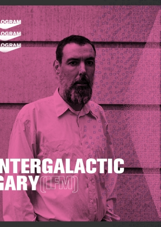 Hologram 001 w/ Intergalactic Gary, Dimensions Soundsystem.