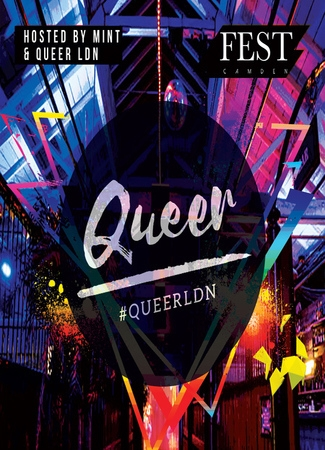 Queer London - The Capital's Hottest New LGBTQ+ Party 6th April FEST Camden
