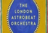 London Astrobeat Orchestra @ Fellowship and Star