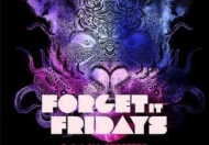 Forget it Friday's at Gigalum, Clapham @ Gigalum
