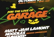 For The Love Of Garage - Matt Jam Lamont, Groove Chronicles, Sunship @ Plan B