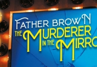 Father Brown The Murderer In The Mirror at Blackpool Grand Theatre April 2021 @ Grand Theatre
