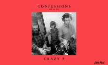 Confessions of a DJ: Crazy P