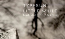 Typesun - Little While - Free Download