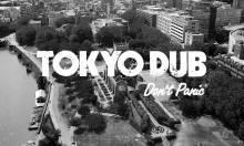 This Saturday: Tokyo Dub