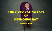 Desmondo's Dating Video