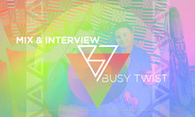 Interview & Mix: The Busy Twist
