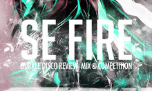 Se Fire & Durkle Disco Review, Mix & Competition