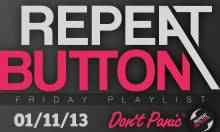 Friday Playlist 01/11/13 Curated by RepeatButton.com