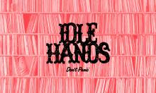 Idle Hands Reccomends