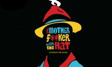 Exclusive Preview Tickets for Don't Panic Readers: The Motherf**ker with the Hat