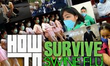 How to Survive the Swine Flu