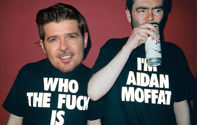 What Do You Guys Think Of Aidan Moffat's Views On Robin Thicke?
