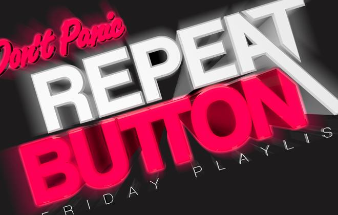 RepeatButton.com Friday Playlist
