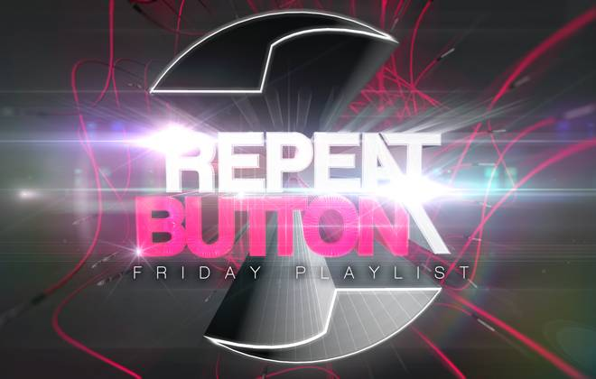 RepeatButton.com Friday Playlist!