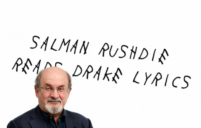 Watch Salman Rushdie Read Drake Lyrics
