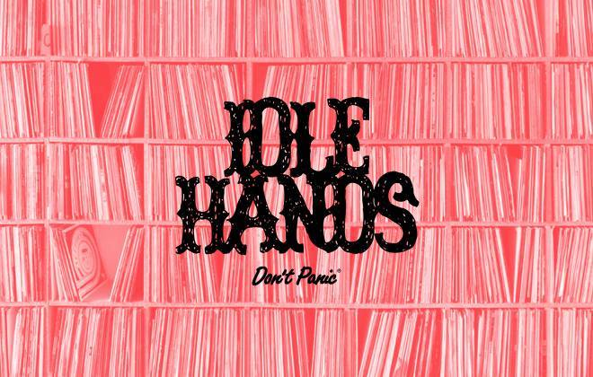 Idle Hands Recommends