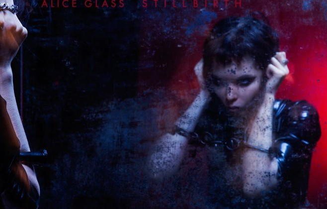 Alice Glass - STILLBIRTH
