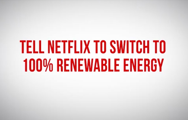 Greenpeace Calls On Netflix To Embrace Renewable Energy