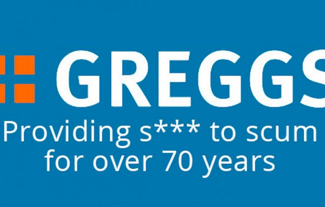 If You Don't Like Greggs You Can Fuck Off