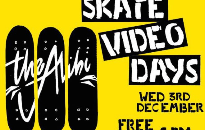 Skate Video Days at The Alibi