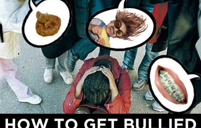 How to...Get Bullied