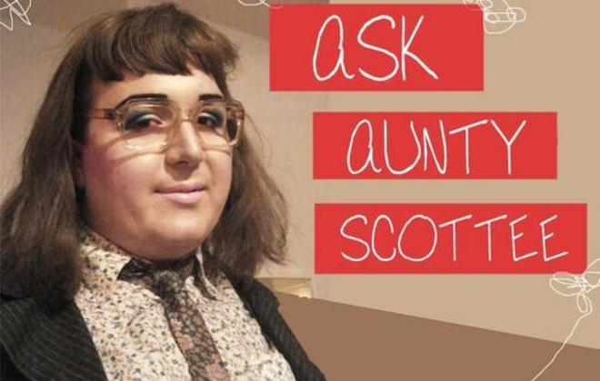 ASK AUNTIE SCOTTEE RETURNS