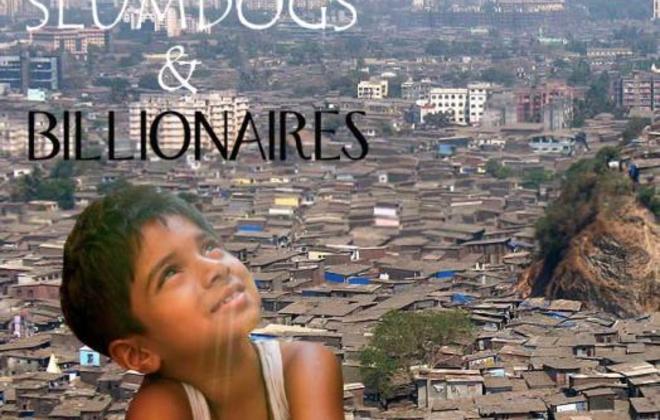 Slumdogs and Billionaires