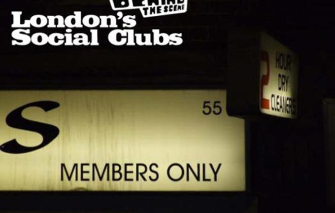 Behind the scene - London's social clubs