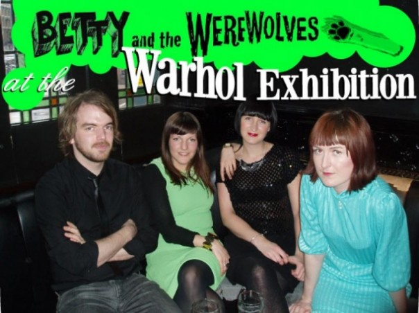 Betty and The Werewolves at Andy Warhol