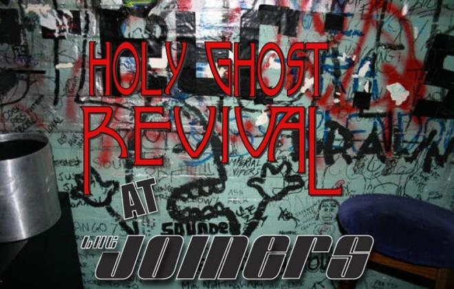 Holy Ghost Revival at The Joiners