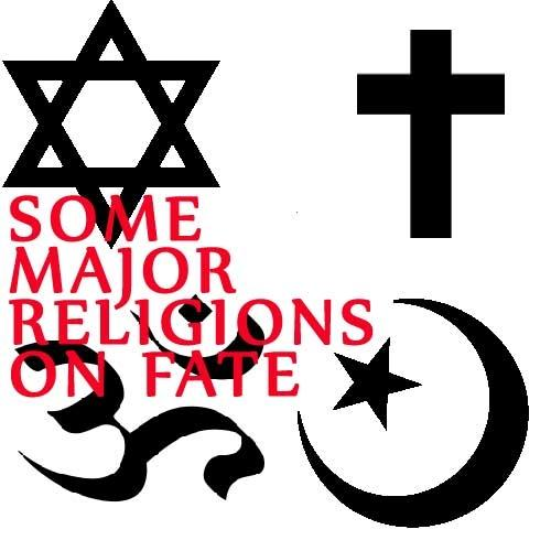 Some Major Religions... On Fate